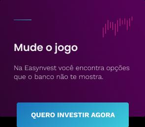 Na Easynvest você encontra opções que o banco não te mostra