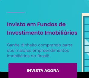 Invista em Fundos de Investimento Imobiliários