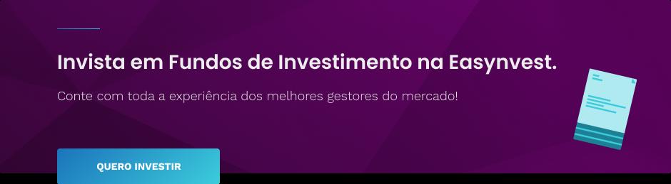 Invista em Fundos de Investimento na Easynvest