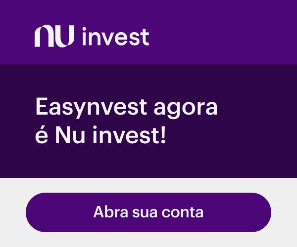 Easynvest agora é Nu invest! Abra sua conta.