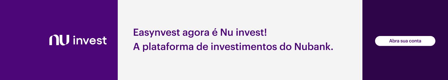Easynvest agora é Nu invest! A plataforma de investimentos do Nubank